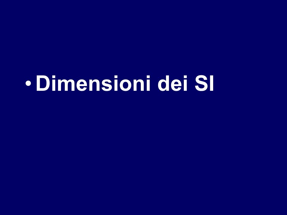 Dimensioni dei SI
