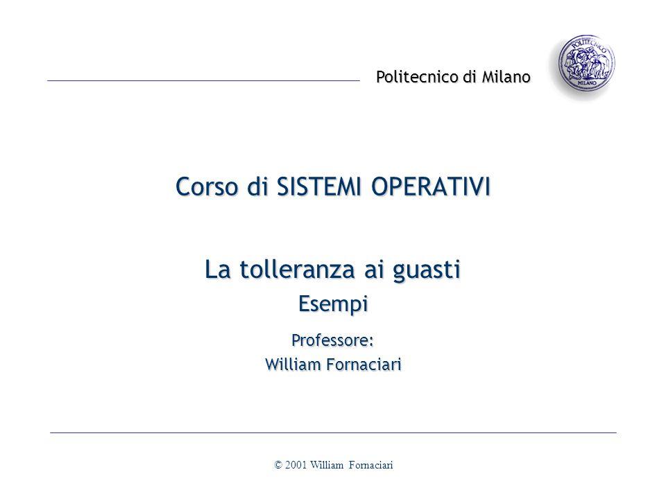 La tolleranza ai guasti: esempi© 2001 William Fornaciari- 72 - Dischi RAID Schemi RAID 6: Parità doppia e codice Reed-Solomon