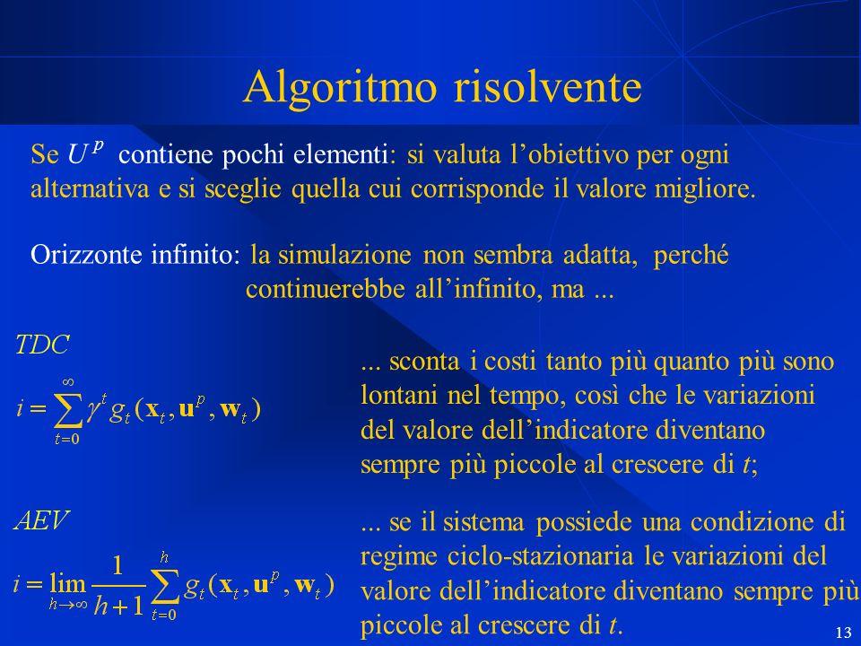 13 Se U p contiene pochi elementi: si valuta lobiettivo per ogni alternativa e si sceglie quella cui corrisponde il valore migliore.