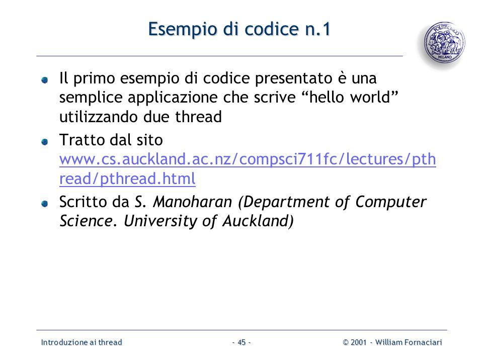 Introduzione ai thread© 2001 - William Fornaciari- 45 - Esempio di codice n.1 Il primo esempio di codice presentato è una semplice applicazione che sc