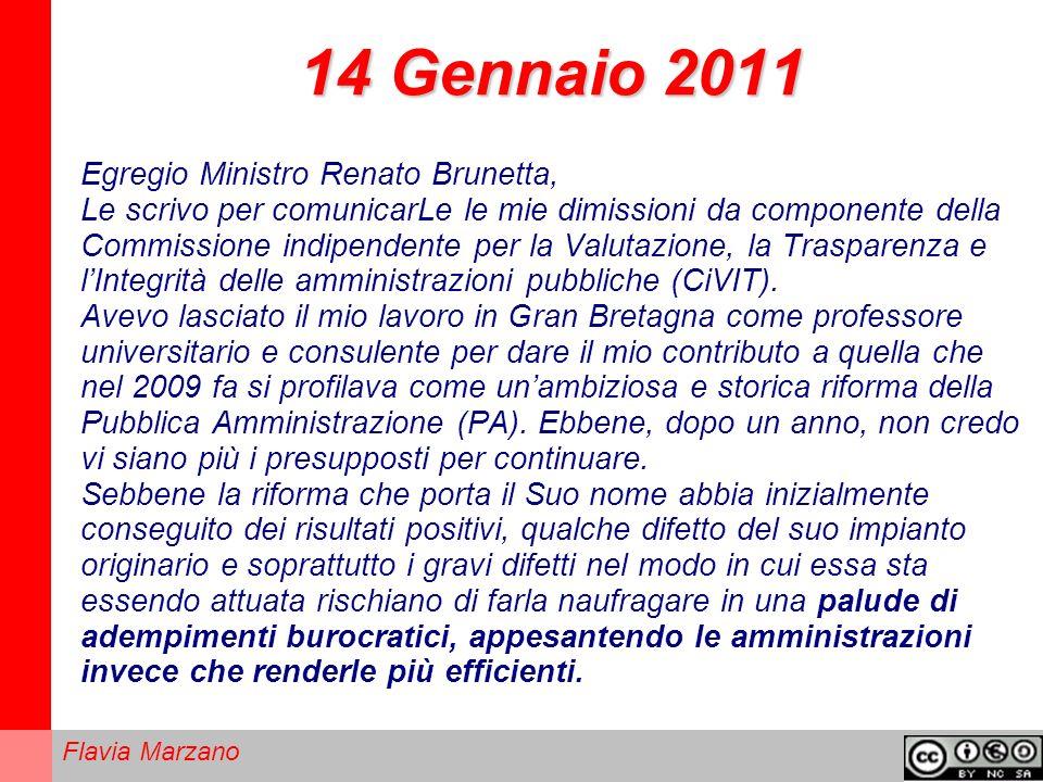 Flavia Marzano 14 Gennaio 2011 Egregio Ministro Renato Brunetta, Le scrivo per comunicarLe le mie dimissioni da componente della Commissione indipendente per la Valutazione, la Trasparenza e lIntegrità delle amministrazioni pubbliche (CiVIT).