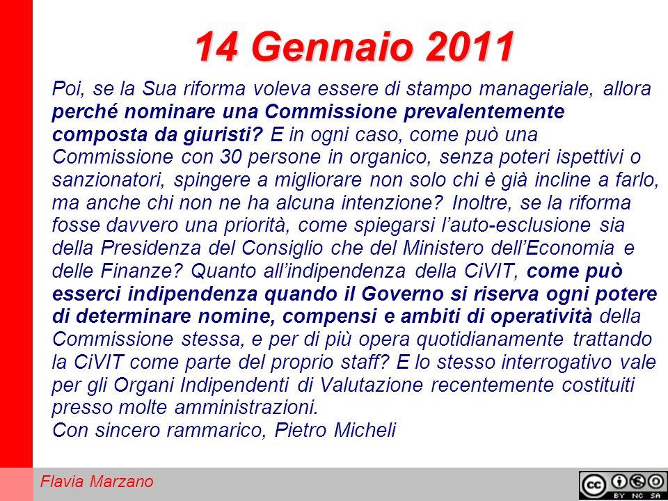 Flavia Marzano 14 Gennaio 2011 Poi, se la Sua riforma voleva essere di stampo manageriale, allora perché nominare una Commissione prevalentemente composta da giuristi.