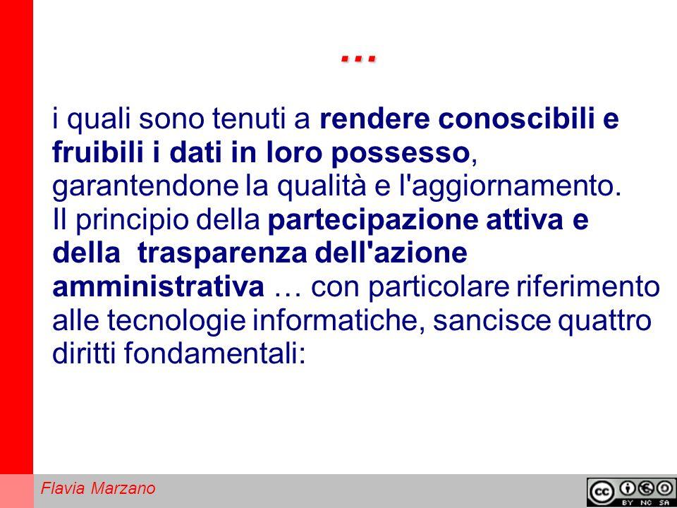 Flavia Marzano … i quali sono tenuti a rendere conoscibili e fruibili i dati in loro possesso, garantendone la qualità e l aggiornamento.