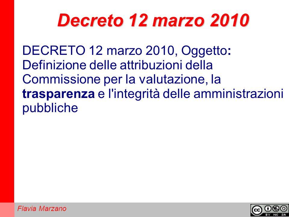 Flavia Marzano Decreto 12 marzo 2010 DECRETO 12 marzo 2010, Oggetto: Definizione delle attribuzioni della Commissione per la valutazione, la trasparenza e l integrità delle amministrazioni pubbliche