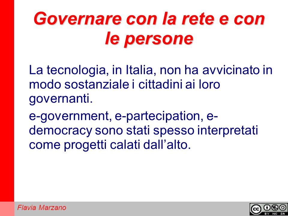 Flavia Marzano Governare con la rete e con le persone La tecnologia, in Italia, non ha avvicinato in modo sostanziale i cittadini ai loro governanti.