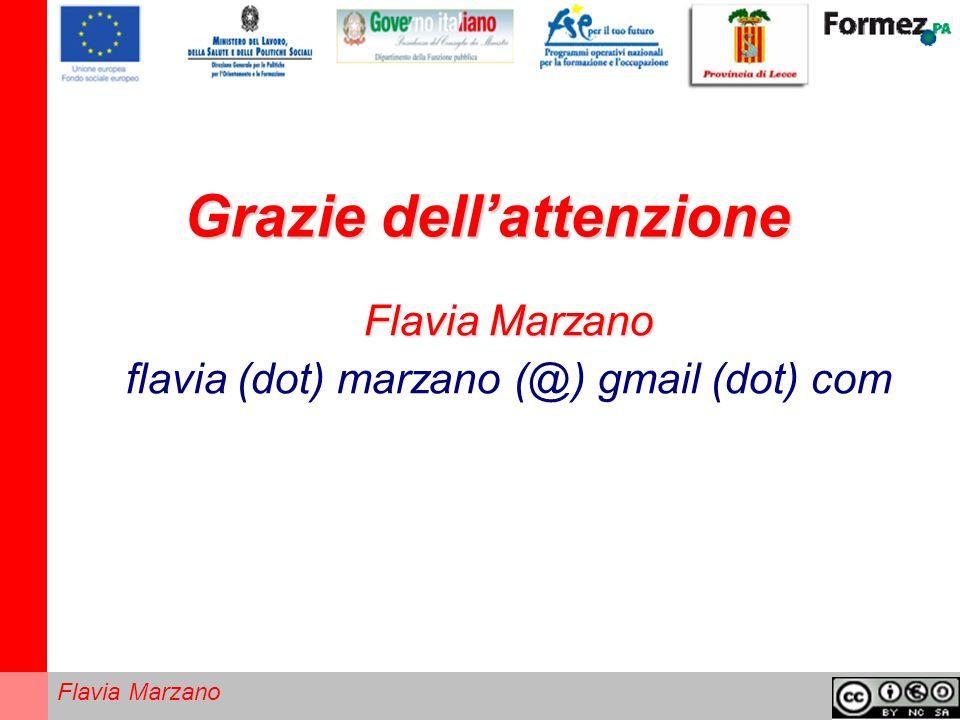 Flavia Marzano Grazie dellattenzione Flavia Marzano flavia (dot) marzano (@) gmail (dot) com