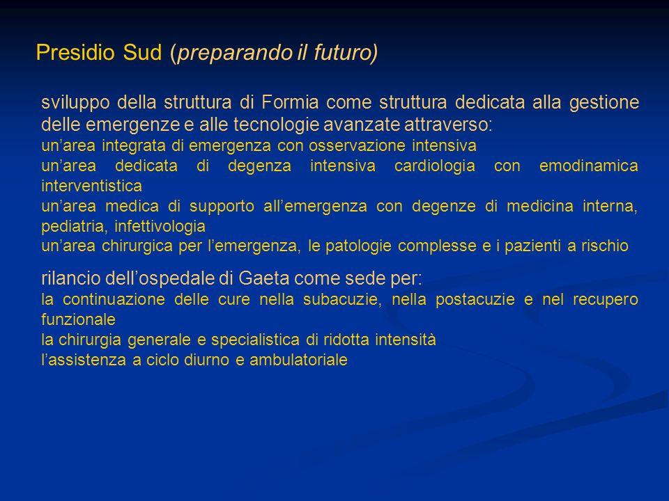 Presidio Sud (preparando il futuro) sviluppo della struttura di Formia come struttura dedicata alla gestione delle emergenze e alle tecnologie avanzat