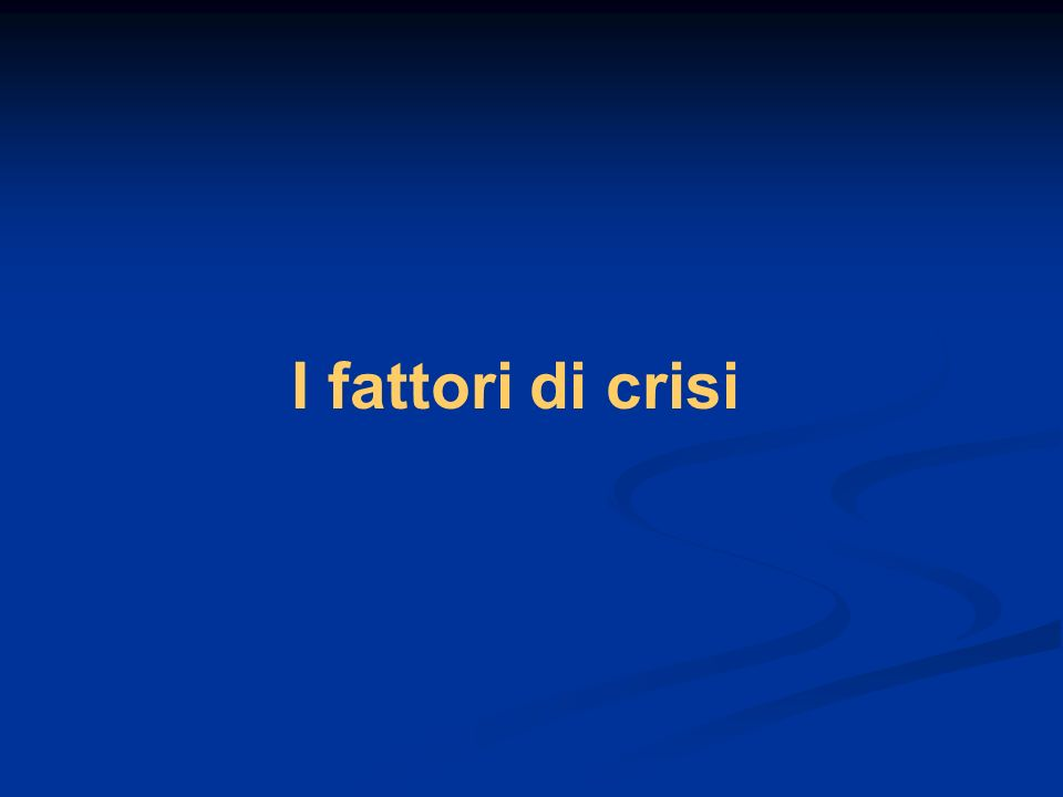 I fattori di crisi