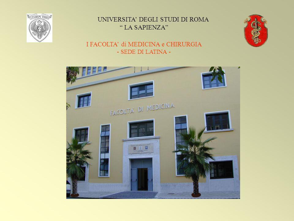 UNIVERSITA DEGLI STUDI DI ROMA LA SAPIENZA I FACOLTA di MEDICINA e CHIRURGIA - SEDE DI LATINA -