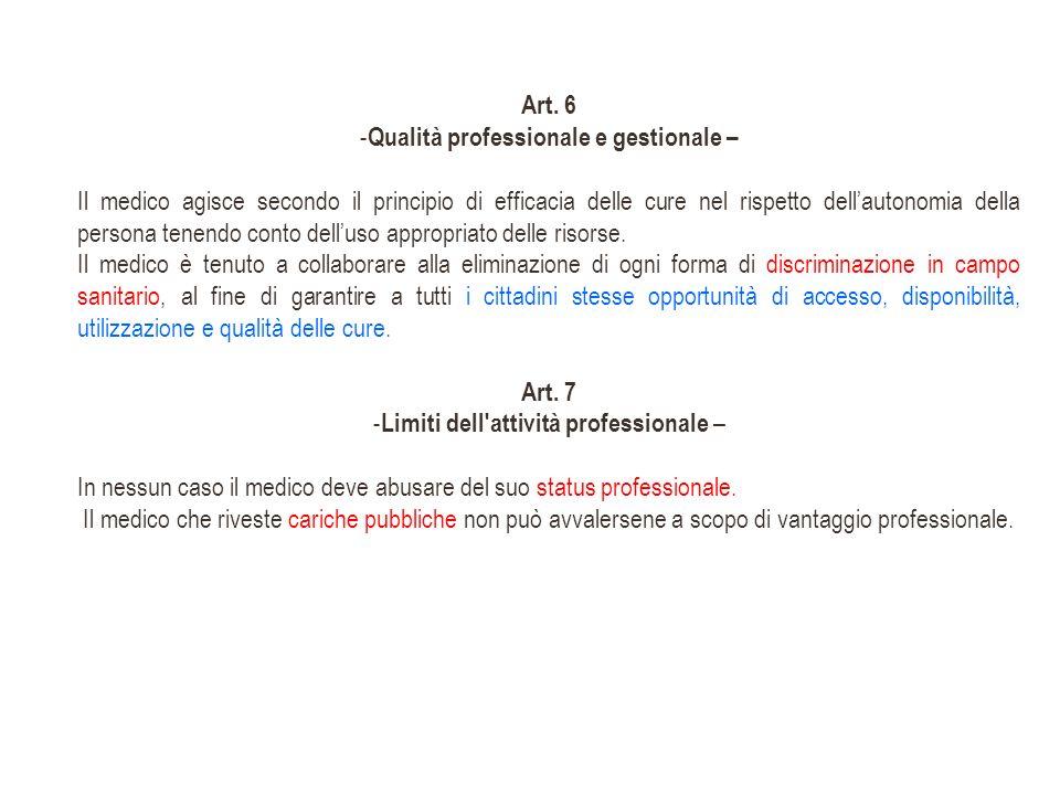 Art. 6 - Qualità professionale e gestionale – Il medico agisce secondo il principio di efficacia delle cure nel rispetto dellautonomia della persona t