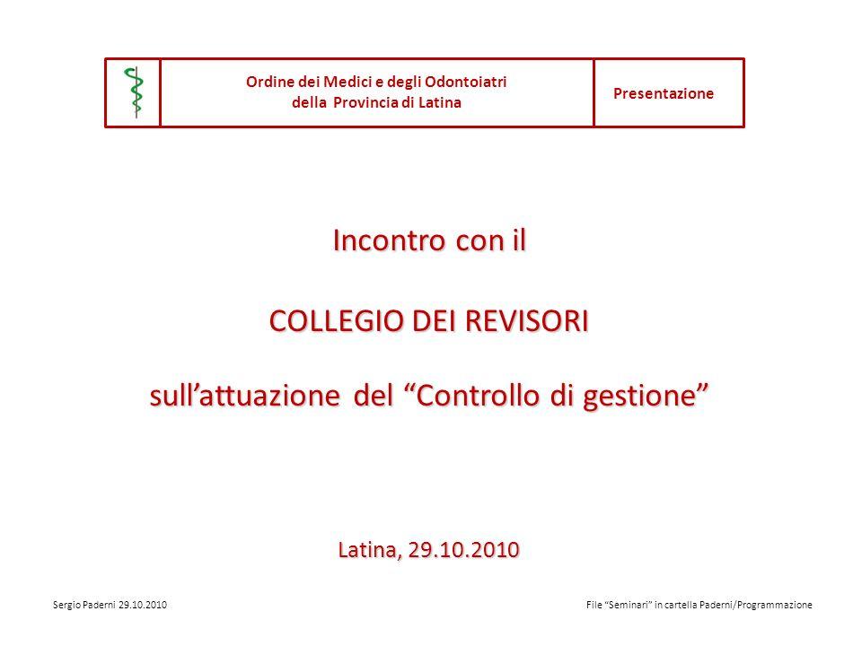 Il Controllo di gestione Il Controllo di gestione, ai sensi delle norme vigenti nella P.A.