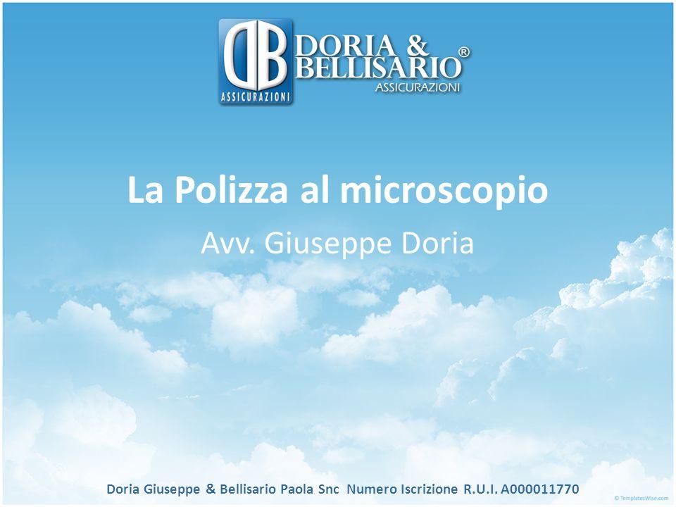 La Polizza al microscopio Avv. Giuseppe Doria Doria Giuseppe & Bellisario Paola Snc Numero Iscrizione R.U.I. A000011770