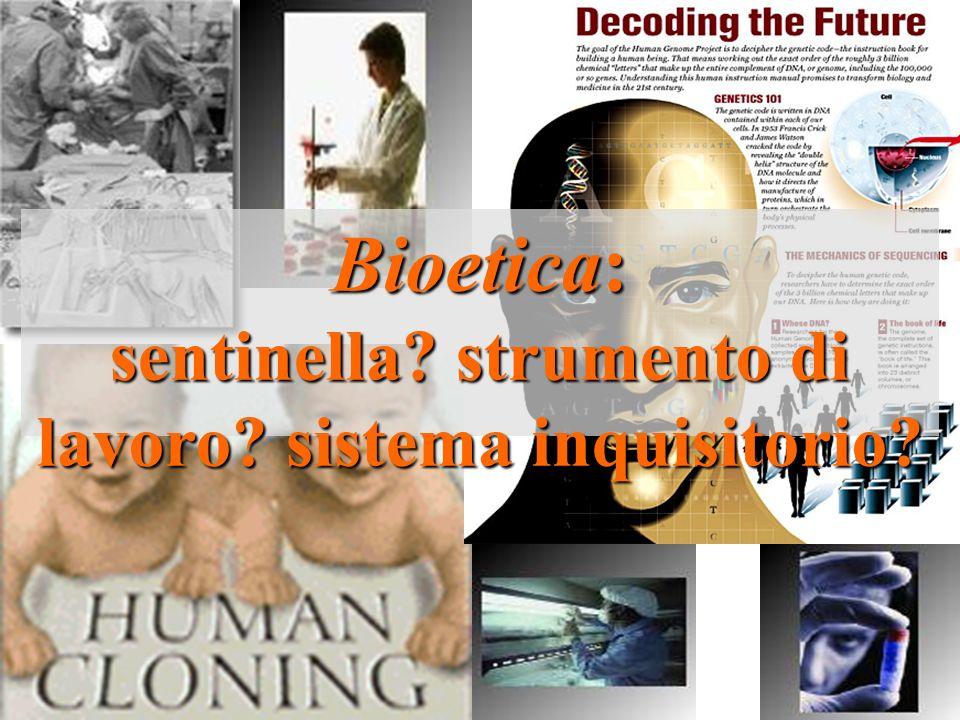 Bioetica: sentinella strumento di lavoro sistema inquisitorio