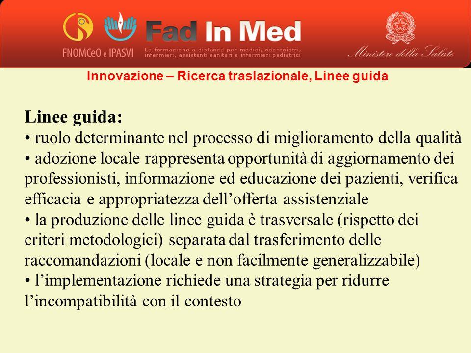 Linee guida: ruolo determinante nel processo di miglioramento della qualità adozione locale rappresenta opportunità di aggiornamento dei professionist