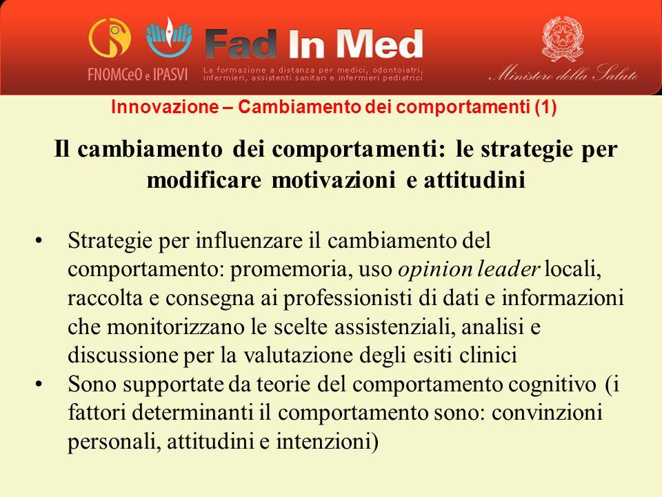 Il cambiamento dei comportamenti: le strategie per modificare motivazioni e attitudini Strategie per influenzare il cambiamento del comportamento: pro