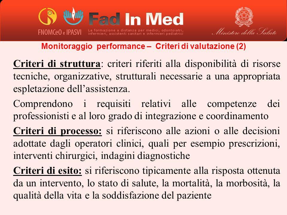 Criteri di struttura: criteri riferiti alla disponibilità di risorse tecniche, organizzative, strutturali necessarie a una appropriata espletazione de