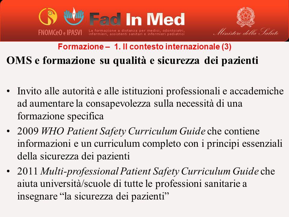 OMS e formazione su qualità e sicurezza dei pazienti Invito alle autorità e alle istituzioni professionali e accademiche ad aumentare la consapevolezz