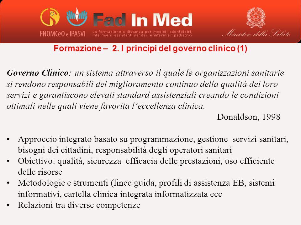 Governo Clinico: un sistema attraverso il quale le organizzazioni sanitarie si rendono responsabili del miglioramento continuo della qualità dei loro