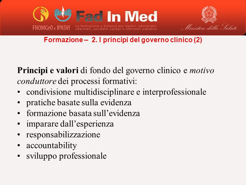 Principi e valori di fondo del governo clinico e motivo conduttore dei processi formativi: condivisione multidisciplinare e interprofessionale pratich