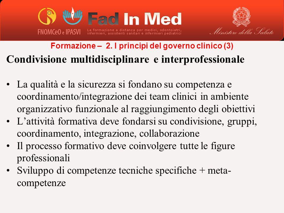 Condivisione multidisciplinare e interprofessionale La qualità e la sicurezza si fondano su competenza e coordinamento/integrazione dei team clinici i