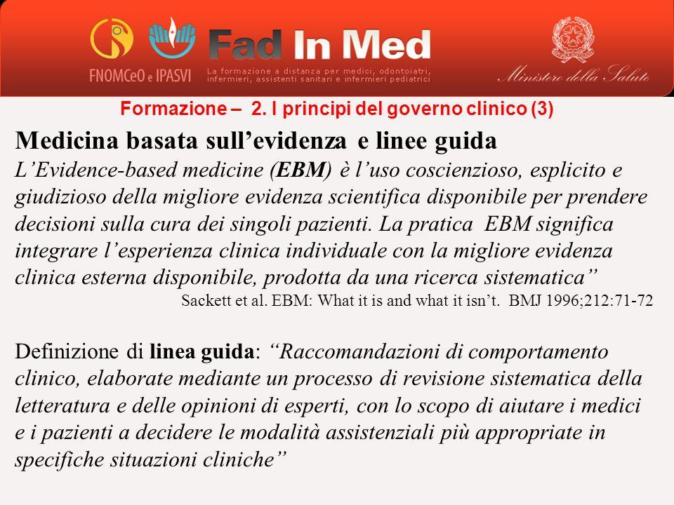 Medicina basata sullevidenza e linee guida LEvidence-based medicine (EBM) è luso coscienzioso, esplicito e giudizioso della migliore evidenza scientif