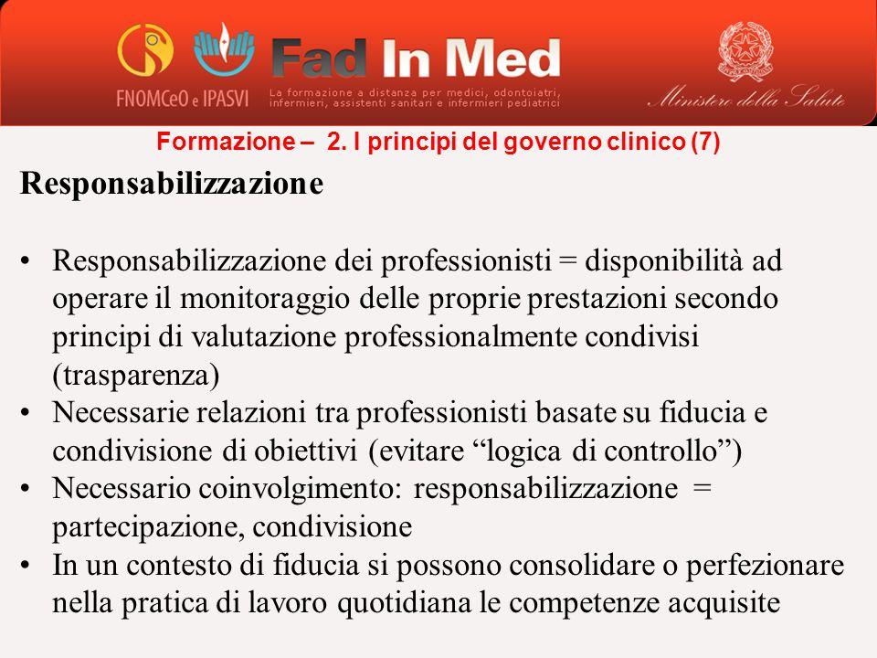 Responsabilizzazione Responsabilizzazione dei professionisti = disponibilità ad operare il monitoraggio delle proprie prestazioni secondo principi di