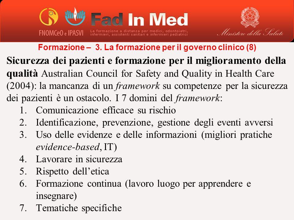 Sicurezza dei pazienti e formazione per il miglioramento della qualità Australian Council for Safety and Quality in Health Care (2004): la mancanza di