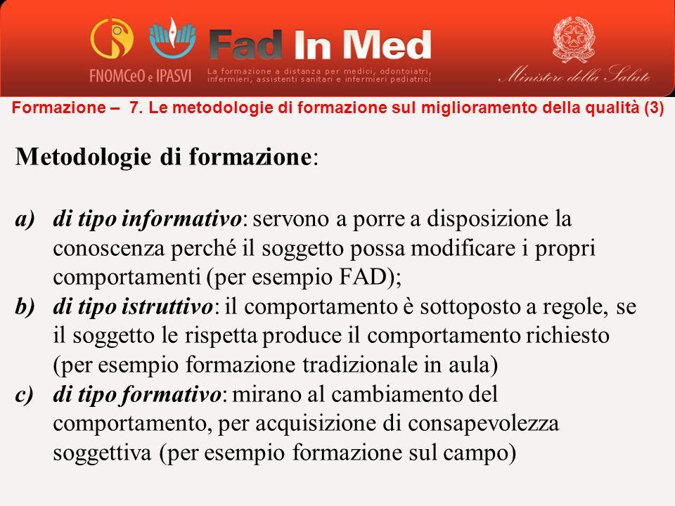 Metodologie di formazione: a)di tipo informativo: servono a porre a disposizione la conoscenza perché il soggetto possa modificare i propri comportame