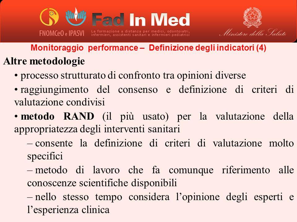 Altre metodologie processo strutturato di confronto tra opinioni diverse raggiungimento del consenso e definizione di criteri di valutazione condivisi