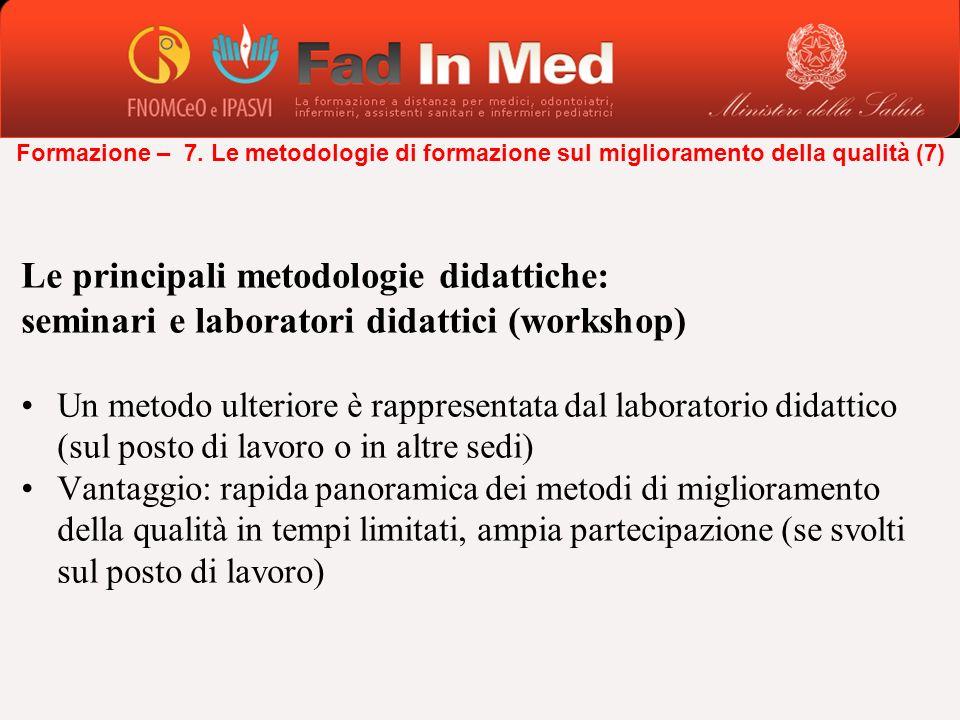 Le principali metodologie didattiche: seminari e laboratori didattici (workshop) Un metodo ulteriore è rappresentata dal laboratorio didattico (sul po