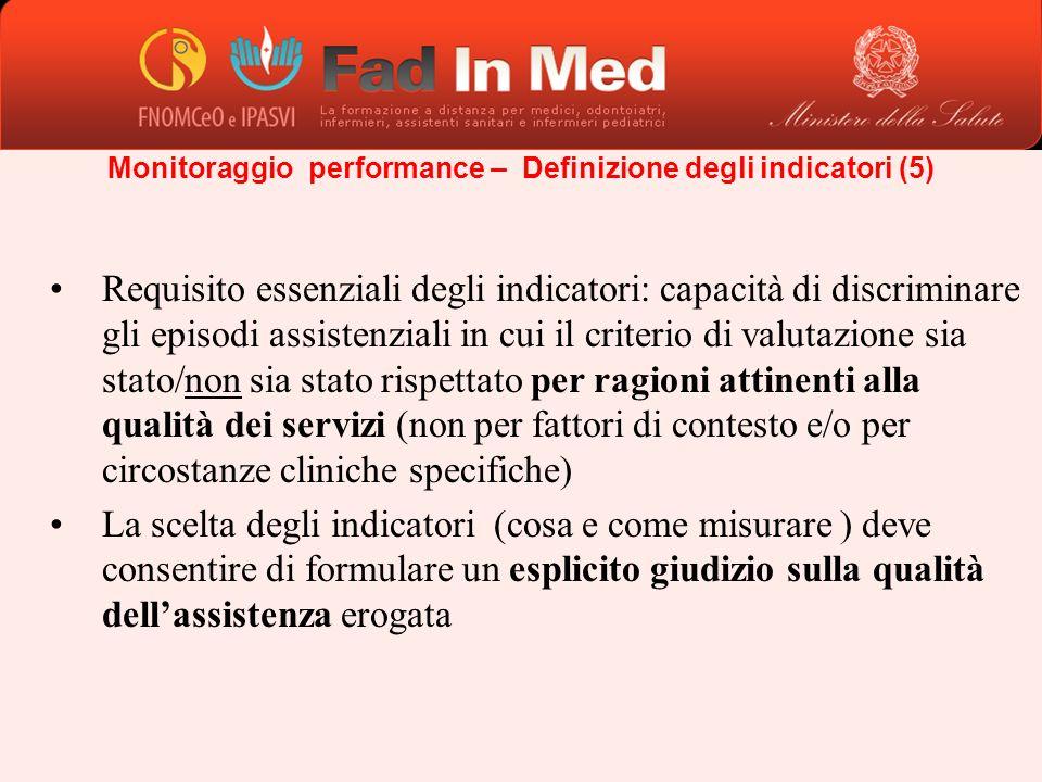Requisito essenziali degli indicatori: capacità di discriminare gli episodi assistenziali in cui il criterio di valutazione sia stato/non sia stato ri