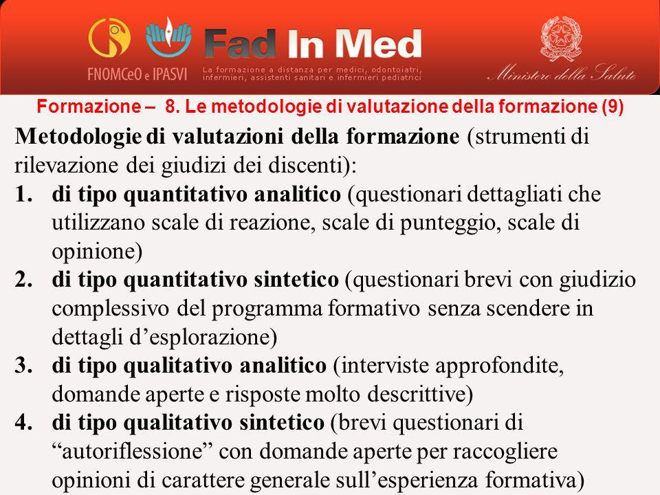 Metodologie di valutazioni della formazione (strumenti di rilevazione dei giudizi dei discenti): 1.di tipo quantitativo analitico (questionari dettagl