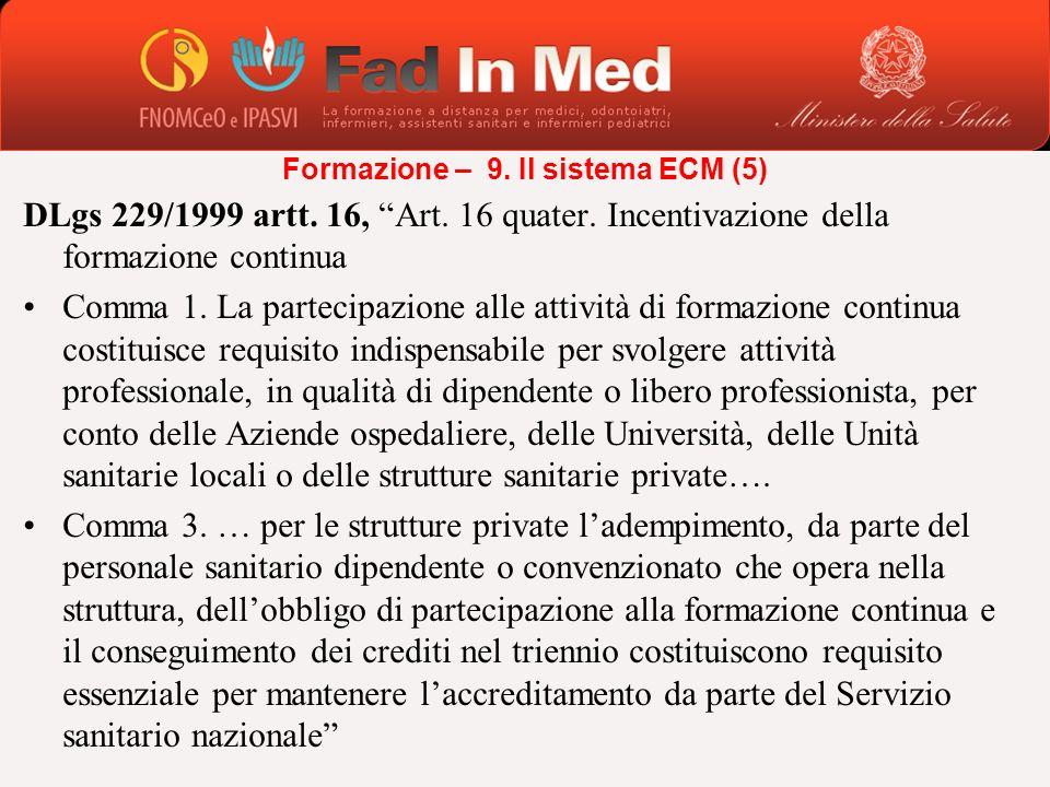 DLgs 229/1999 artt. 16, Art. 16 quater. Incentivazione della formazione continua Comma 1. La partecipazione alle attività di formazione continua costi