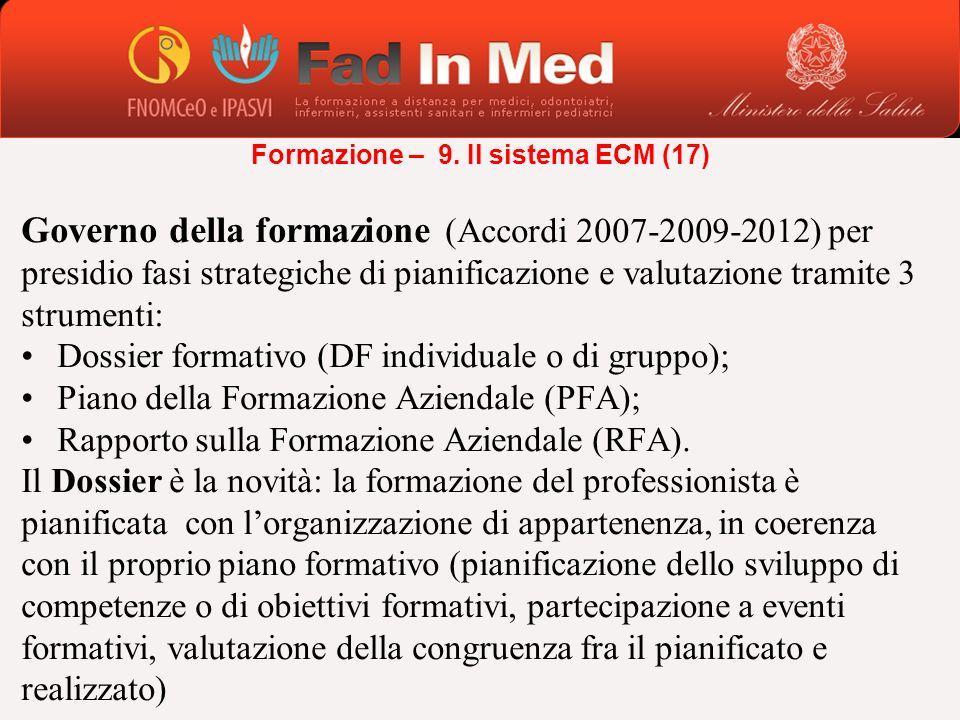 Governo della formazione (Accordi 2007-2009-2012) per presidio fasi strategiche di pianificazione e valutazione tramite 3 strumenti: Dossier formativo