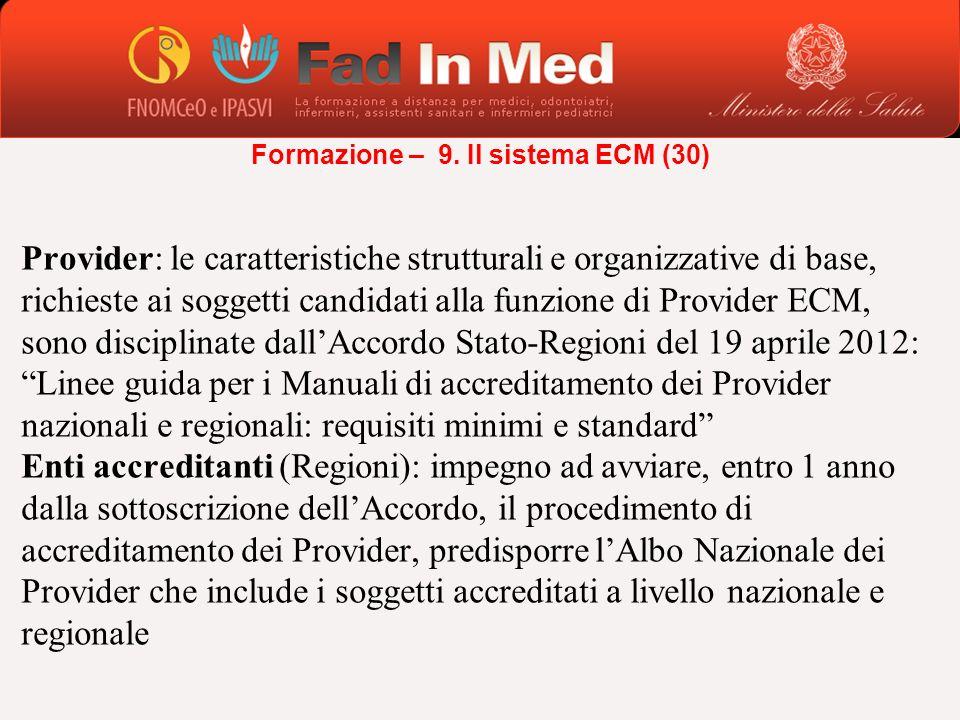 Provider: le caratteristiche strutturali e organizzative di base, richieste ai soggetti candidati alla funzione di Provider ECM, sono disciplinate dal
