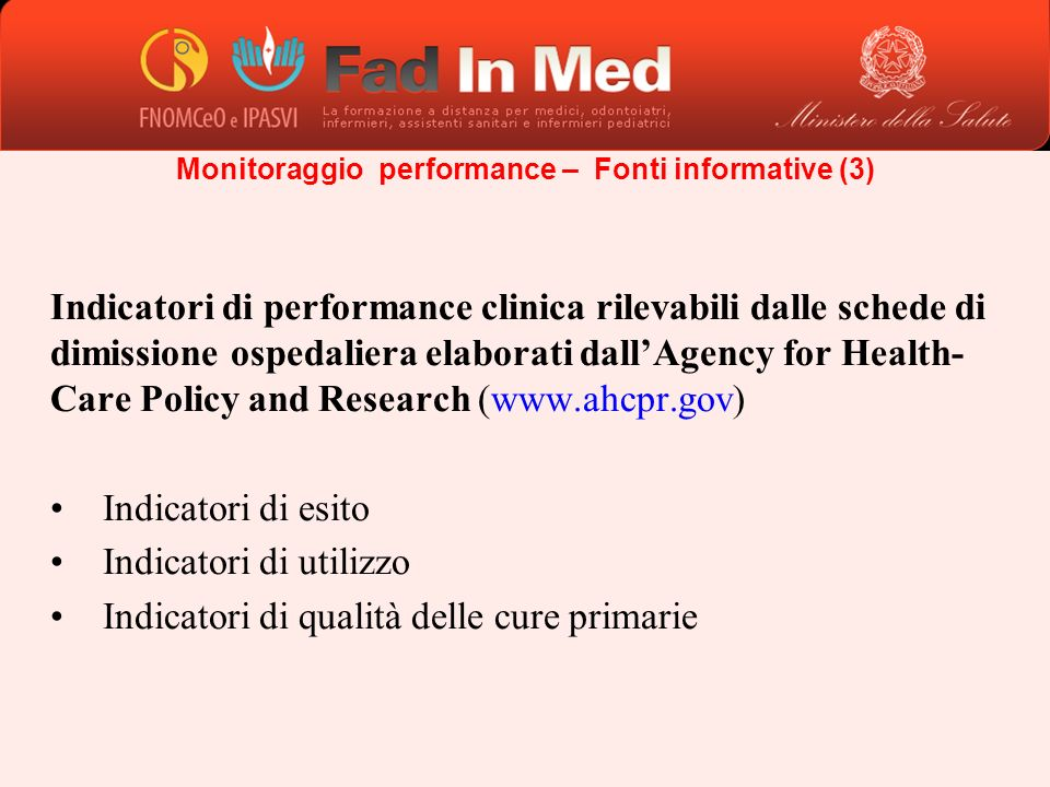 Indicatori di performance clinica rilevabili dalle schede di dimissione ospedaliera elaborati dallAgency for Health- Care Policy and Research (www.ahc