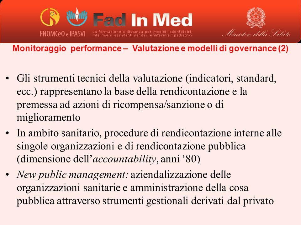 Monitoraggio performance – Valutazione e modelli di governance (2) Gli strumenti tecnici della valutazione (indicatori, standard, ecc.) rappresentano