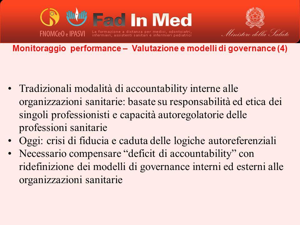 Monitoraggio performance – Valutazione e modelli di governance (4) Tradizionali modalità di accountability interne alle organizzazioni sanitarie: basa