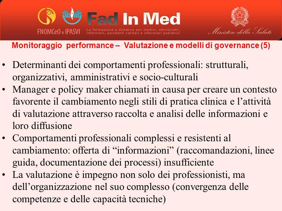 Monitoraggio performance – Valutazione e modelli di governance (5) Determinanti dei comportamenti professionali: strutturali, organizzativi, amministr