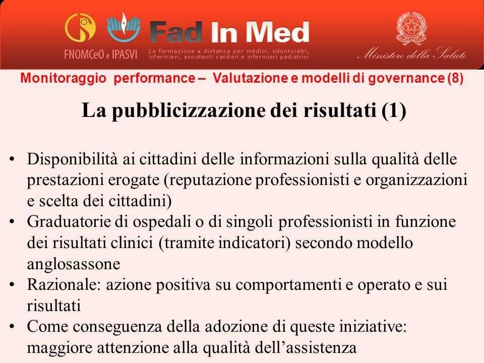 Monitoraggio performance – Valutazione e modelli di governance (8) La pubblicizzazione dei risultati (1) Disponibilità ai cittadini delle informazioni