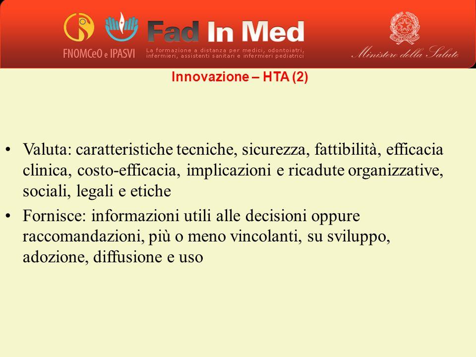 Valuta: caratteristiche tecniche, sicurezza, fattibilità, efficacia clinica, costo-efficacia, implicazioni e ricadute organizzative, sociali, legali e
