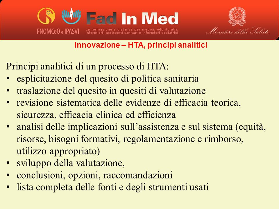Principi analitici di un processo di HTA: esplicitazione del quesito di politica sanitaria traslazione del quesito in quesiti di valutazione revisione