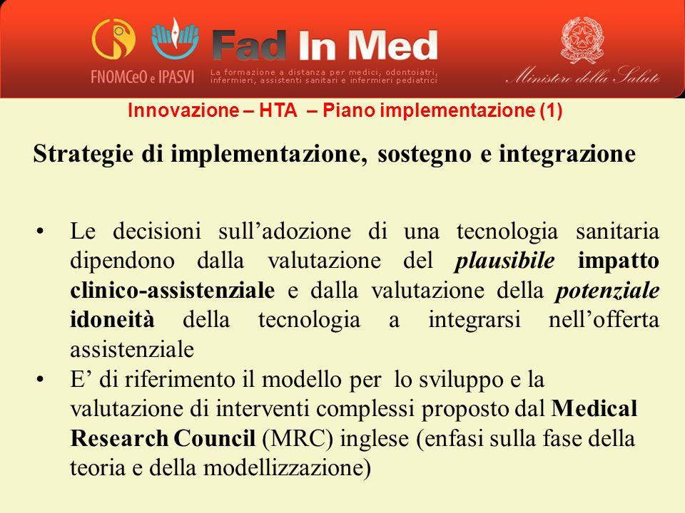 Strategie di implementazione, sostegno e integrazione Le decisioni sulladozione di una tecnologia sanitaria dipendono dalla valutazione del plausibile