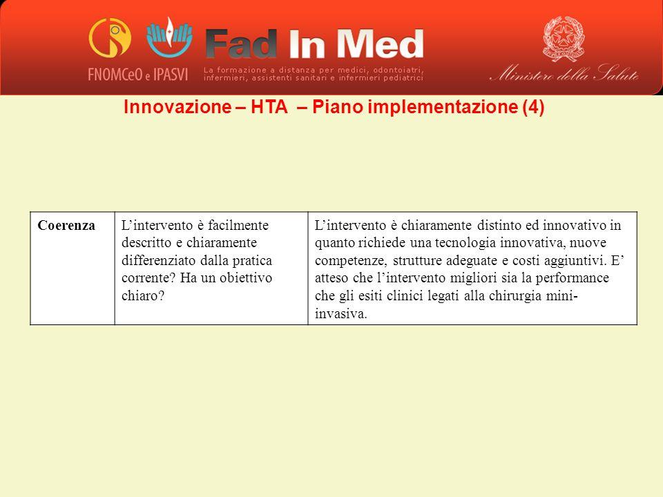 Innovazione – HTA – Piano implementazione (4) CoerenzaLintervento è facilmente descritto e chiaramente differenziato dalla pratica corrente? Ha un obi
