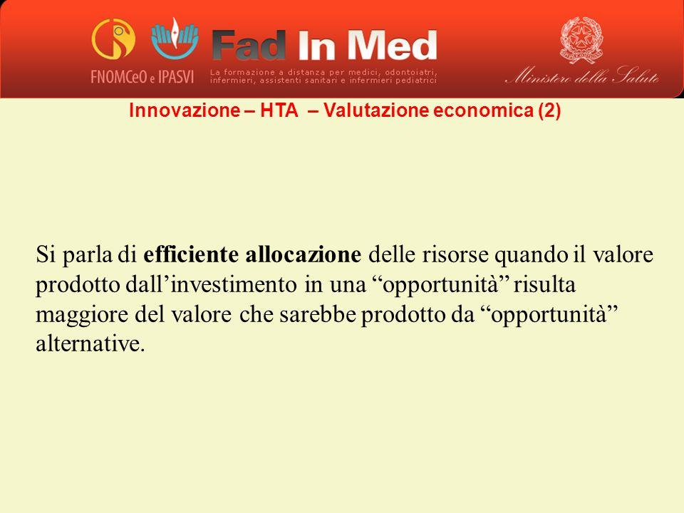 Si parla di efficiente allocazione delle risorse quando il valore prodotto dallinvestimento in una opportunità risulta maggiore del valore che sarebbe