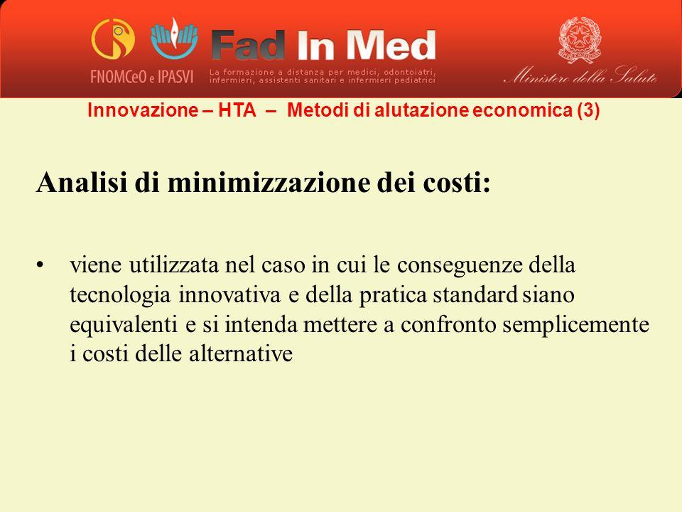 Analisi di minimizzazione dei costi: viene utilizzata nel caso in cui le conseguenze della tecnologia innovativa e della pratica standard siano equiva