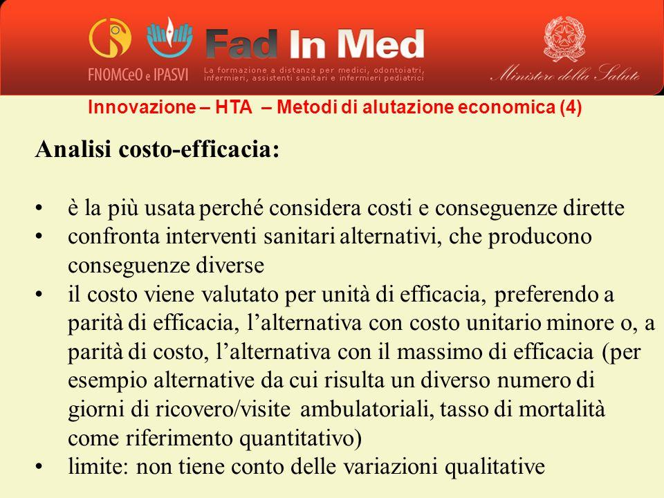 Analisi costo-efficacia: è la più usata perché considera costi e conseguenze dirette confronta interventi sanitari alternativi, che producono consegue