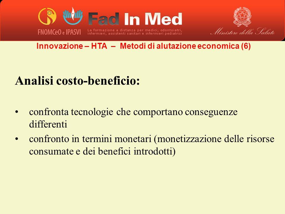 Analisi costo-beneficio: confronta tecnologie che comportano conseguenze differenti confronto in termini monetari (monetizzazione delle risorse consum