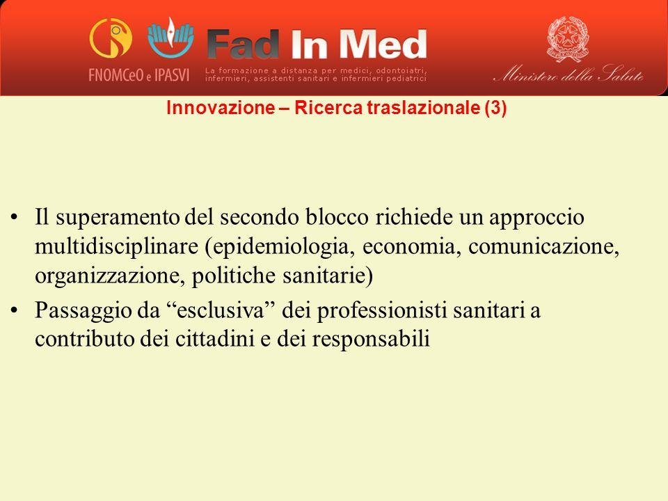 Il superamento del secondo blocco richiede un approccio multidisciplinare (epidemiologia, economia, comunicazione, organizzazione, politiche sanitarie