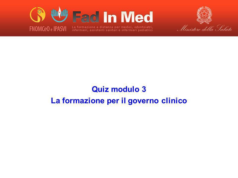 Quiz modulo 3 La formazione per il governo clinico